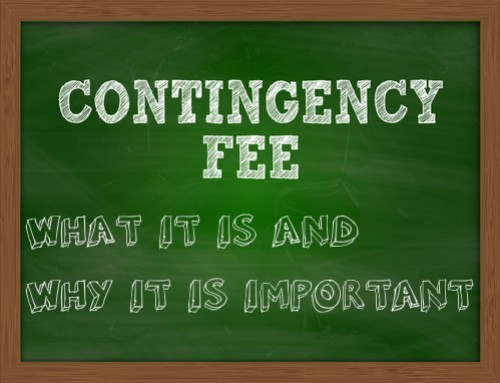 Contingency Fees-How They Work-Why They Are Important